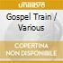 Various Artists - Gospel Train