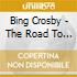 Bing Crosby - The Road To Marocco