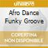 AFRO DANCE FUNKY GROOVE