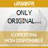 ONLY ORIGINAL HITS (2CDx1)