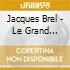 Jacques Brel - Le Grand Jacques