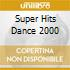 SUPER HITS DANCE 2000