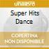 SUPER HITS DANCE