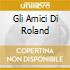 GLI AMICI DI ROLAND