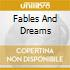 FABLES AND DREAMS