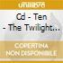 CD - TEN - THE TWILIGHT CHRONICLES