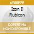 ICON II RUBICON