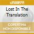 LOST IN THE TRANSLATION