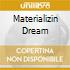 MATERIALIZIN DREAM