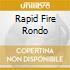 RAPID FIRE RONDO