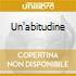 UN'ABITUDINE