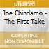 Joe Chindamo - The First Take