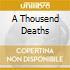 A THOUSEND DEATHS