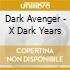 Dark Avenger - X Dark Years