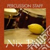 Percussion Staff - Nix But!