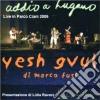 Yesh Gvul Di Marco Fusi - Addio A Lugano 2006
