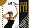Martha J. - That's It!