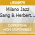 Milano Jazz Gang & Herbert Christ - We Are Back!