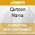CARTOON MANIA