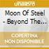 Moon Of Steel - Beyond The Edges