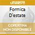 FORMICA D'ESTATE