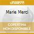 MARIE MERCI