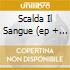 SCALDA IL SANGUE (EP + VIDEO)