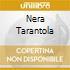 NERA TARANTOLA
