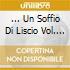 ... UN SOFFIO DI LISCIO VOL. 1