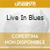 LIVE IN BLUES