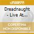 Dreadnaught - Live At Mojo