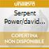 SERPENT POWER/DAVID & TI