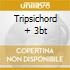 TRIPSICHORD + 3BT