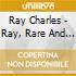 Ray Charles - Ray, Rare And Live