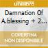 DAMNATION OF A.BLESSING + 2 BONUS