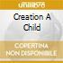 CREATION A CHILD
