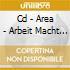 CD - AREA - ARBEIT MACHT FREI