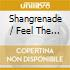 SHANGRENADE / FEEL THE S