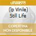 (LP VINILE) STILL LIFE