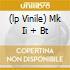 (LP VINILE) MK II + BT