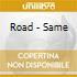 Road - Same