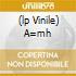 (LP VINILE) A=MH(2)