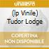 (LP VINILE) TUDOR LODGE