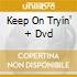 KEEP ON TRYIN' + DVD