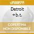 DETROIT +B.T.