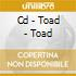 CD - TOAD - TOAD