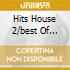 HITS HOUSE 2/BEST OF HOUSE MUSIC