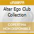 ALTER EGO CLUB COLLECTION