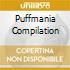 PUFFMANIA COMPILATION