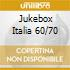 JUKEBOX ITALIA 60/70
